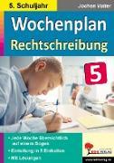 Cover-Bild zu Wochenplan Rechtschreibung / Klasse 5 von Kohl-Verlag, Autorenteam