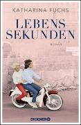 Cover-Bild zu Lebenssekunden von Fuchs, Katharina
