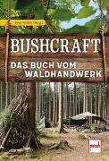Cover-Bild zu Bushcraft von Fischer, Sepp