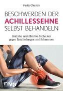 Cover-Bild zu Beschwerden der Achillessehne selbst behandeln von Clayton, Paula