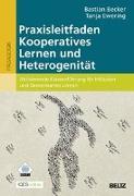 Cover-Bild zu Praxisleitfaden Kooperatives Lernen und Heterogenität von Becker, Bastian