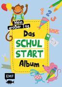 Cover-Bild zu Das Schulstart-Album: Mein großer Tag - Endlich Schulkind! von Thißen, Sandy (Illustr.)