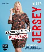 Cover-Bild zu Alles Jersey - Kleider und Shirts Plus Size - Mix and Match: Schnittteile kombinieren (eBook) von Kerscher, Sabrina
