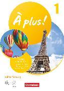 Cover-Bild zu À plus ! Neubearbeitung, 1. und 2. Fremdsprache, Band 1, Carnet d'activités mit interaktiven Übungen - Lehrerfassung von Bachert, Dorothea
