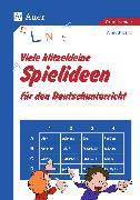 Cover-Bild zu Viele klitzekleine Spielideen für den Deutschunterricht von Bartl, Almuth