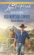 Cover-Bild zu Hansen, Valerie: Her Montana Cowboy (Mills & Boon Love Inspired) (Big Sky Centennial, Book 2) (eBook)