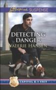Cover-Bild zu Hansen, Valerie: Detecting Danger (Mills & Boon Love Inspired Suspense) (Capitol K-9 Unit, Book 5) (eBook)
