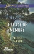 Cover-Bild zu Hansen, Valerie: Trace Of Memory (Mills & Boon Love Inspired Suspense) (The Defenders, Book 4) (eBook)