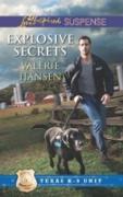 Cover-Bild zu Hansen, Valerie: Explosive Secrets (Mills & Boon Love Inspired Suspense) (Texas K-9 Unit, Book 4) (eBook)