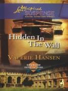 Cover-Bild zu Hansen, Valerie: Hidden in the Wall (Mills & Boon Love Inspired) (Reunion Revelations, Book 1) (eBook)