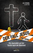 Cover-Bild zu Strobel, Lee: Der Fall Jesus. Für Teens