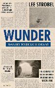 Cover-Bild zu Strobel, Lee: Wunder - was ist wirklich dran? (eBook)