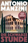 Cover-Bild zu Manzini, Antonio: Die schwarze Stunde
