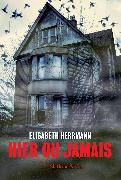 Cover-Bild zu Herrmann, Elisabeth: Hier ou jamais (eBook)