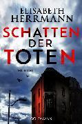 Cover-Bild zu Herrmann, Elisabeth: Schatten der Toten (eBook)