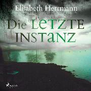 Cover-Bild zu Herrmann, Elisabeth: Die letzte Instanz: Joachim Vernau 3 - Kriminalroman (Audio Download)