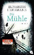 Cover-Bild zu Herrmann, Elisabeth: Die Mühle (eBook)