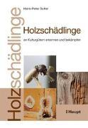 Cover-Bild zu Holzschädlinge von Sutter, Hans-Peter