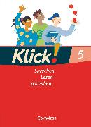 Cover-Bild zu Klick! Deutsch, Westliche Bundesländer, 5. Schuljahr, Sprechen, Lesen, Schreiben, Schülerbuch von Bastian, Beate