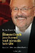 Cover-Bild zu Himmelhoch jauchzend und niemals betrübt (eBook) von Dvorak, Felix