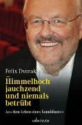 Cover-Bild zu Himmelhoch jauchzend und niemals betrübt von Dvorak, Felix
