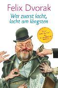 Cover-Bild zu Wer zuerst lacht, lacht am längsten (eBook) von Dvorak, Felix