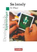 Cover-Bild zu Deutschbuch - Ideen zur Jugendliteratur, Kopiervorlagen zu Jugendromanen, So lonely, Empfohlen für das 9. Schuljahr, Kopiervorlagen von Peters, Peter