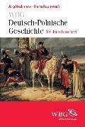 Cover-Bild zu WBG Deutsch-Polnische Geschichte - 19. Jahrhundert (eBook) von Hackmann, Jörg