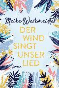 Cover-Bild zu Werkmeister, Meike: Der Wind singt unser Lied (eBook)