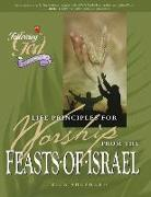 Cover-Bild zu Shepherd, Richard: Life Principles for Worship from the Feasts of Israel