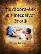 Cover-Bild zu Trummer, Helena: Hardcore-Sex mit intensiver Erotik (eBook)