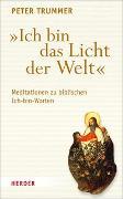 """Cover-Bild zu Trummer, Peter: """"Ich bin das Licht der Welt"""""""
