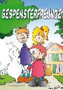 Cover-Bild zu Trummer, Reinhard: Gespensterfreunde (eBook)