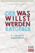 Cover-Bild zu Baierl, Sandra: Der Was-willst-werden-Ratgeber