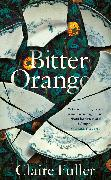Cover-Bild zu Fuller, Claire: Bitter Orange (eBook)