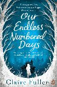 Cover-Bild zu Fuller, Claire: Our Endless Numbered Days (eBook)