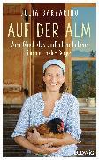 Cover-Bild zu Barbarino, Julia: Auf der Alm - Vom Glück des einfachen Lebens (eBook)