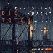 Cover-Bild zu Kracht, Christian: Die Toten (Audio Download)