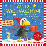 Cover-Bild zu Moost, Nele: Alles Weihnachten!: Alles verschenkt!, Alles gebacken!, Alles Advent! (Audio Download)