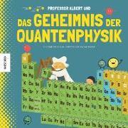 Cover-Bild zu Kaid-Salah Ferrón, Sheddad: Professor Albert und das Geheimnis der Quantenphysik