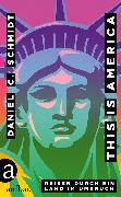 Cover-Bild zu Schmidt, Daniel C.: This is America (eBook)