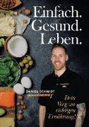 Cover-Bild zu Schmidt, Daniel: Einfach Gesund Leben (eBook)