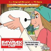 Cover-Bild zu Arnold, Cornelia: Disney / Baymax - Robowabohu in Serie - Folge 1: Der Partycrasher/ Comic-Heft 188 (Audio Download)