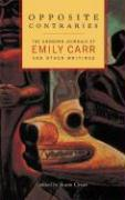 Cover-Bild zu Carr, Emily: Opposite Contraries: The Unknown Journals of Emily Carr and Other Writings