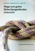 Cover-Bild zu Wege zum guten fächerübergreifenden Unterricht von Caviola, Hugo
