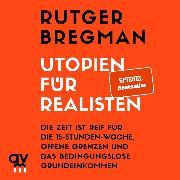 Cover-Bild zu Bregman, Rutger: Utopien für Realisten (Audio Download)