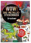 Cover-Bild zu Coenen, Sebastian (Illustr.): Wow! Das Metallic-Stickerbuch - Drachen
