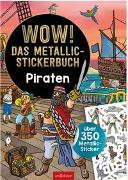 Cover-Bild zu Coenen, Sebastian (Illustr.): WOW! Das Metallic-Stickerbuch - Piraten
