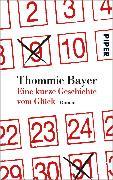 Cover-Bild zu Bayer, Thommie: Eine kurze Geschichte vom Glück (eBook)