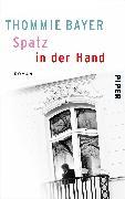 Cover-Bild zu Bayer, Thommie: Spatz in der Hand